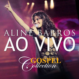 Cd Aline Barros Ao Vivo   Gospel Collection [mk Music]